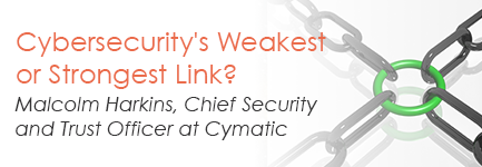 Cybersecurity's Weakest or Strongest Link?
